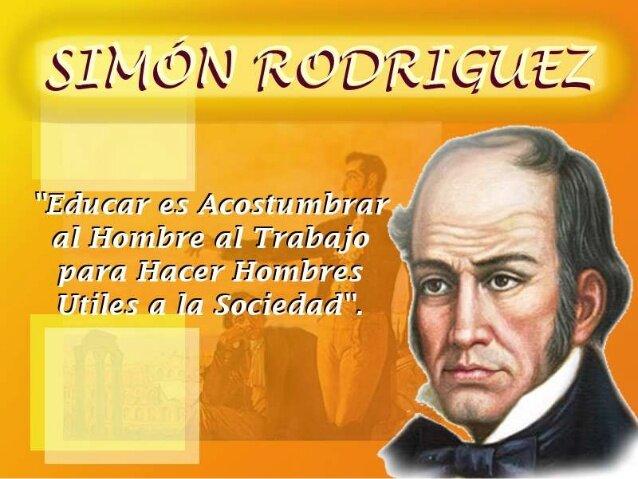 Simón Rodríguez (Maestro, pedagogo y pionero de la educación 1771-1854 )