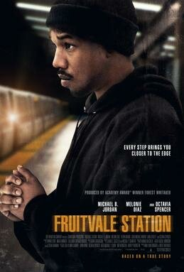 Fruitvale Station (2013) Directed by Ryan Coogler