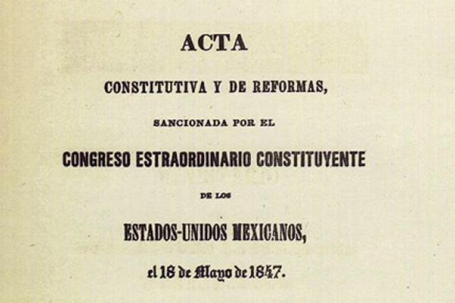 Acta Constitutiva y de reforma, 1847.