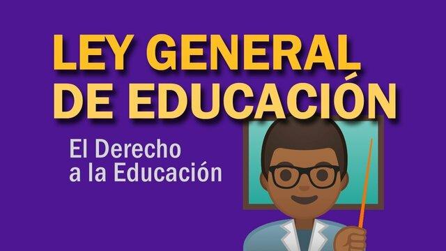 NUEVA LEY GENERAL DE EDUCACIÓN.