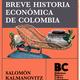 Brave historia economica de colombia