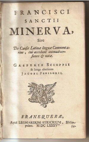 Minerva de Francisco Sánchez de las Brozas, el Brocense.