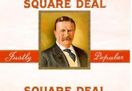Teddy Roosevelts-Square Deal