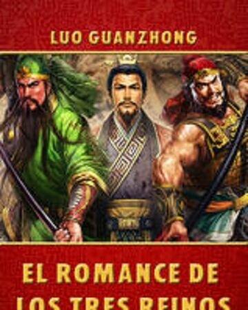 Romance de los Tres Reinos de Luo Guanzhong.