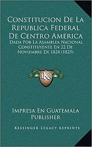 Constitución política de la Republica de Centroamérica