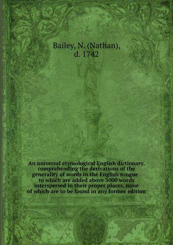 An Universal Etymological English Dictionary. Volume I
