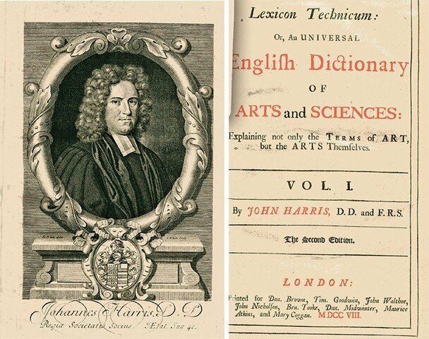 Lexicon Technicum: or, An Universal English Dictionary of Arts and Sciences: Explaining not the Terms of Art, but the Arts Themselves. Volume II by John Harris