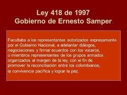 Ley 418 de 1997.