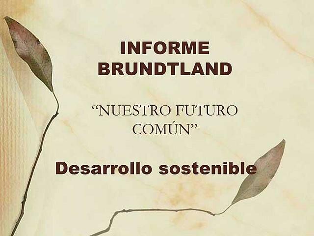 """""""Informe o reporte Brundtland"""""""