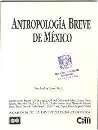 La obra colectiva Antropología breve de México.