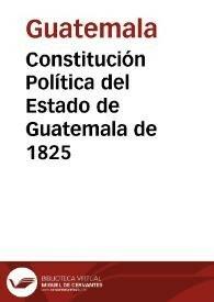 Constitución política del Estado de Guatemala,1825