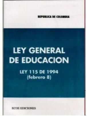 Ley General de Educación. Ley 115 de 1994