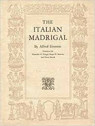 The Italian Madrigal (1530s+)
