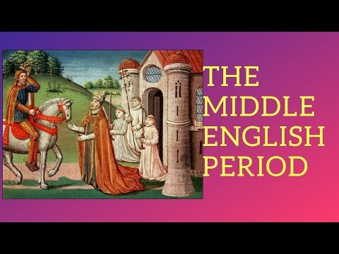 MIDDLE ENGLISH PERIOD 1066-1500