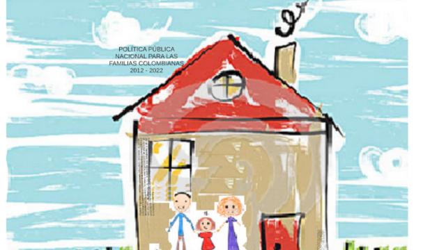 Minsalud expide la POLITICA PÚBLICA NACIONAL PARA LAS FAMILIAS COLOMBIANAS 2012-2022