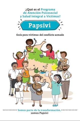 Se crea el El Programa de Atención Psicosocial y Salud Integral a Víctimas (PAPSIVI)