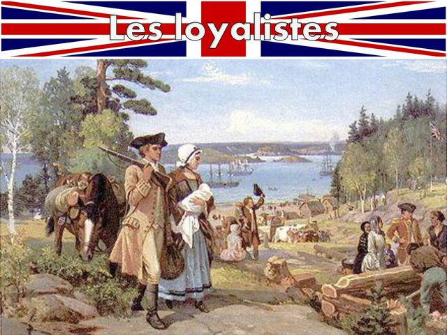 Arrivée des loyalistes