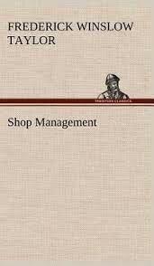 Primera obra científica: Shop Management (Administración del taller)