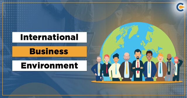 international business environment -IBE