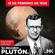 Clyde Tombaugh descubre Plutón.