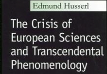 Last Work: The Crisis of European Sciences and Transcendental Phenomenology