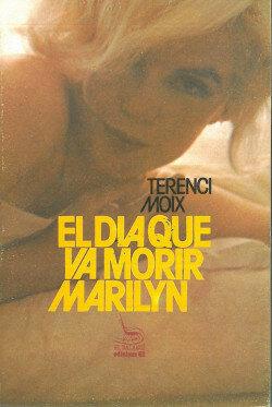 El dia que va morir Marilyn - Terenci Moix