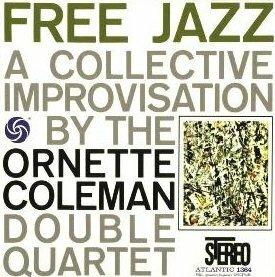 """""""Free Jazz: A Collective Improvisation"""" de Ornette Coleman."""