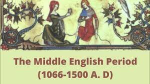 Middle English Period (1066–1500)