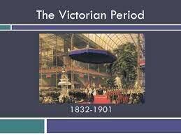 The Victorian Period (1832–1901)