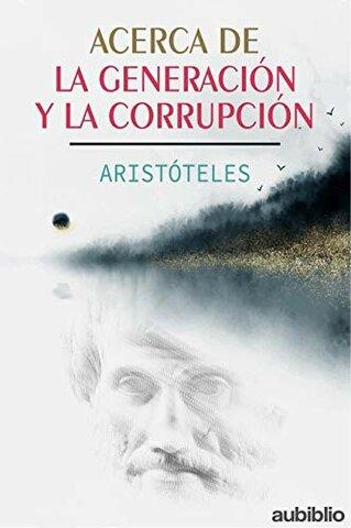 """Aristóteles publica """"De la generación y la corrupción"""""""