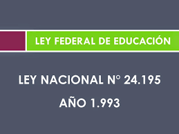 LEY N° 24.195 FEDERAL DE EDUCACIÓN