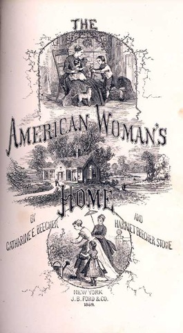 """""""The American Woman's Home"""" is published by Catharine Beecher"""
