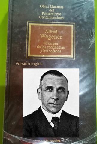 """El climatólogo y explorador del Ártico Alfred Weneger, Publica la segunda edición, versión ingles de su obra: """"El origen de los continentes y los océanos"""""""