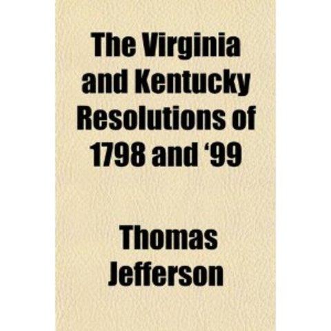 Virginia and Kentucky Resolutions written
