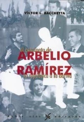 Conferencia de Guevara en la Universidad de la República y asesinato delprofesor Arbelio Ramírez.