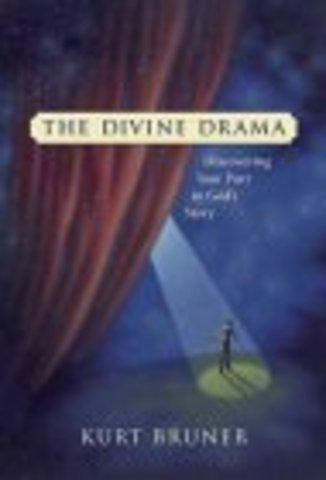 The Divine Drama by Kurt Bruner