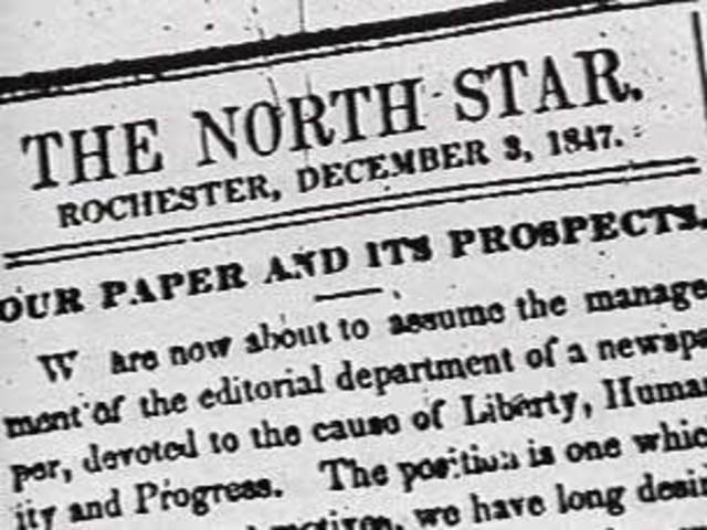 The North Star Newspaper Is Published by Free Black Frederick Douglas, Publicly Goes AGAINST SLAVERY.
