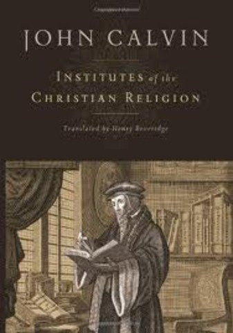 "John Calvin "" Institutes of the Christian Religion """