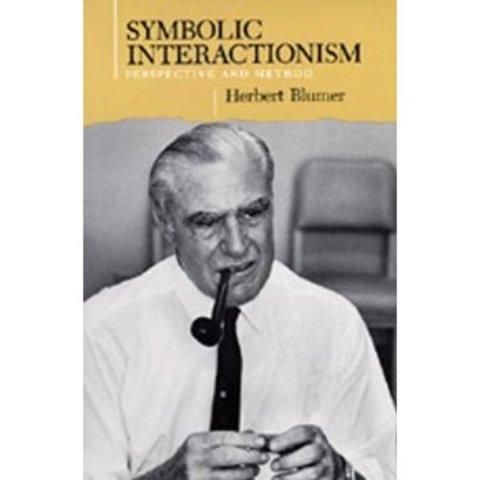 Herbert Blumer - Symbolic interactionism