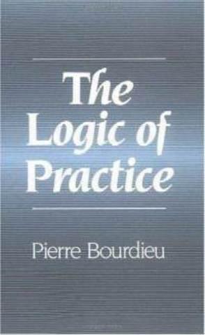 Bourdieu- The Logic of Practice