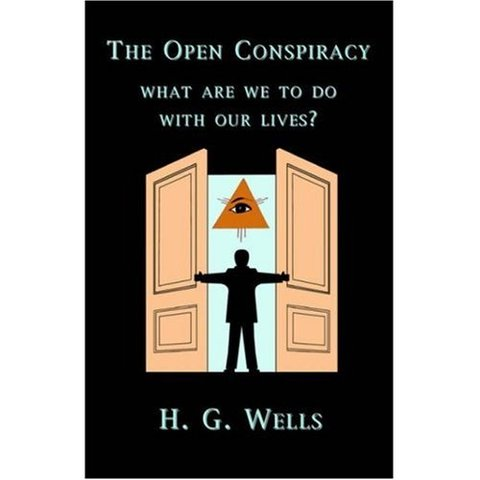 """H G Wells publishes the essay """"The Open Conspiracy"""""""