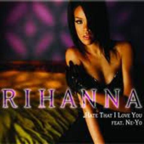 Rihanna featuring Ne-Yo - Hate That I Love You