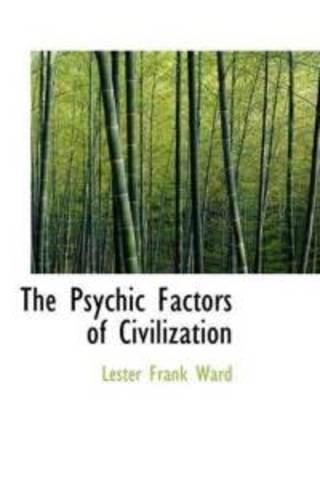 Ward's The Psychic Factors of Civilizaiton published
