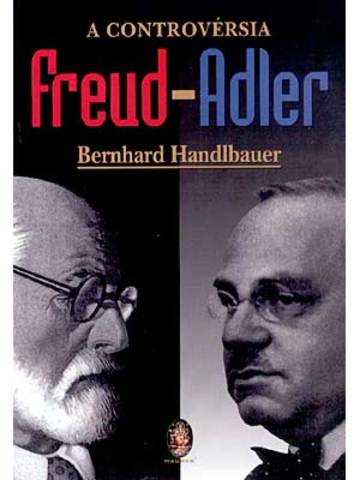 Alfred Adler Ends his Affiliation with Freud and Psychoanalytics