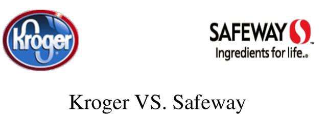 Kroger and Safeway
