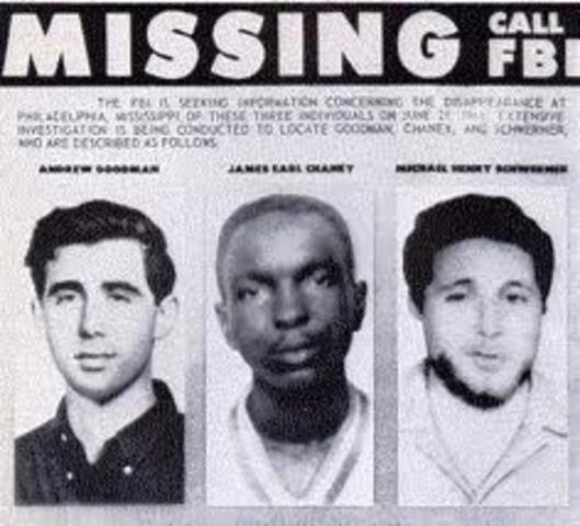 Three civil rights workers, Schwerner, Goodman, and Cheney were murdered in Mississippi.