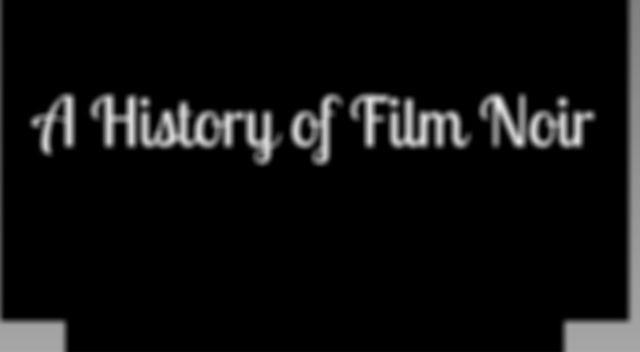 the history of film noir
