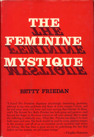 The Feminine Mystique- Betty Friedan