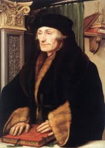 I became close friends with Desiderius Erasmus.
