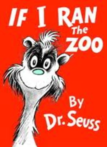 Dr. Seuss Writes If I Ran The Zoo in Honor of his dad the ZooKeeper